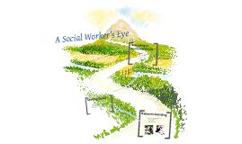 A Social Worker's Eye
