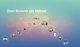 Don Bosco un heroé