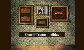 Donald Trump - politics
