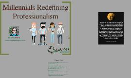 Millennials Redefining Professionalism