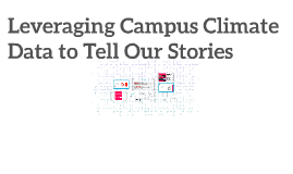 Leveraging Campus Climate Data to Tell Our Stories