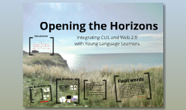 Opening the Horizons: Integrating CLIL and Web 2.0 with Young Language Learners
