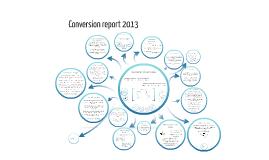 Conversion report 2013