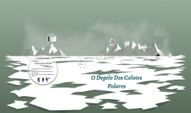 O degelo dos calotes polares