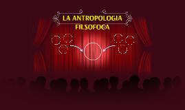 LA ANTROPOLOGÍA FILOSOFICA