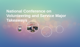National Conference on Volunteering and Service Major Takeaw