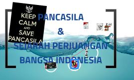 Pendidikan Pancasila - Pancasila dan Sejarah Perjuangan Bangsa Indonesia
