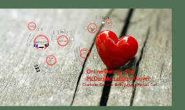 Online Dating - The McDonaldization of love?