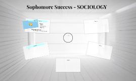 Sophomore Success - SOCIOLOGY
