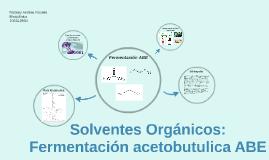 Solventes Orgánicos: Fermentación acetobutulica ABE