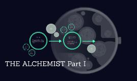 THE ALCHEMIST Part I