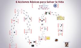 Copy of 6 Acciones Básicas para Salvar la Vida