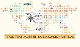 TIPOS TEXTUALES EN LA EDUCACION VIRTUAL