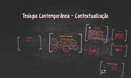 Copy of Teologia Contemporânea - Contextualização