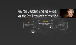 Andrew Jackson and His Policies