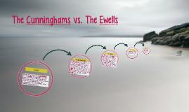 Cunninghams vs Ewells