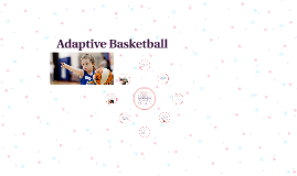 Adaptive Basketball