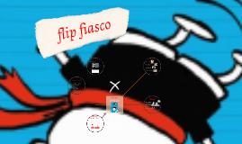 flip fiasco