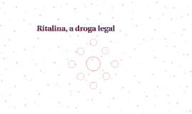 Ritalina, a droga legal