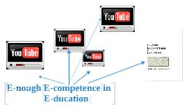 E-nough e-competence in e-ducation