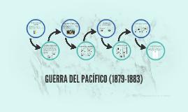GUERRA DEL PACÍFICO (1879-1883)