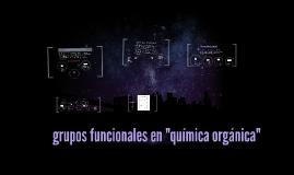"""Grupos funcionales en """"química orgánica"""""""