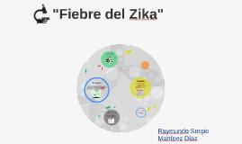 """""""Fiebre del Zika"""""""