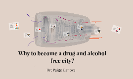 Why to become a drug and alcohol city?
