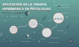 APLICACION DE LA TERAPIA HIPERBARICA EN PATOLOGIAS