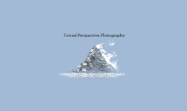 Forced Perspective Photography