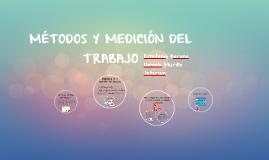 Copy of METODOS Y MEDICION DEL TRABAJO