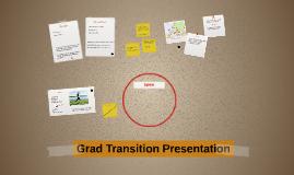 Grad Transition Presentation