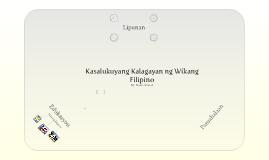 Copy of Kasalukuyang Kalagayan ng Wikang Filipino