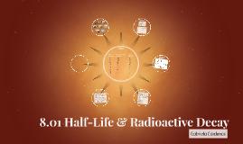 8.01 Half-Life & Radioactive Decay