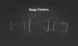 Always Premieres