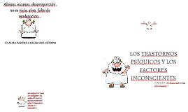 LOS TRASTORNOS PSIQUICOS Y LOS FACTORES INCONSCIENTES