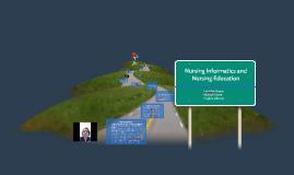 Copy of Nursing Informatics and Nursing Education