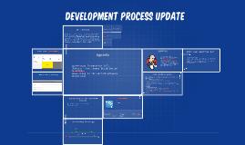 Development Process update