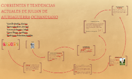 CORRIENTES Y TENDENCIAS ACTUALES DE JULIAN DE AJURIAGUERRA O