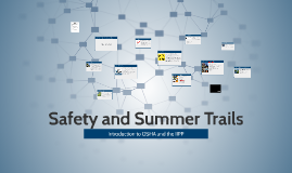Safety and Summer Trails