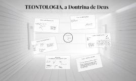 01 TEONTOLOGIA, a Doutrina de Deus