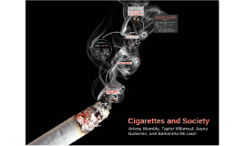 Cigarettes and Society