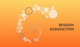 RESIDUS RADIOACTIUS