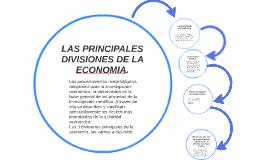 LAS PRINCIPALES DIVISIONES DE LA ECONOMIA.