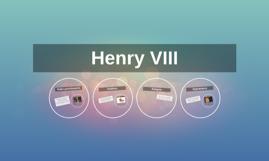 Henry VIII By Heba, Dan and