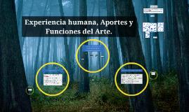 Copy of Exp. Humana. aportes y funciones del arte