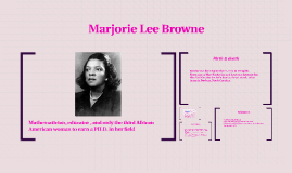 what was marjorie lee brownes thesis