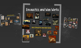 Encaustics and Wax Works
