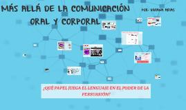 MÁS ALLÁ DE LA COMUNICACIÓN ORAL Y CORPORAL