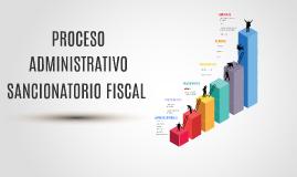 Proceso Administrativo Sancionatorio Fiscal (Primera Entrega)